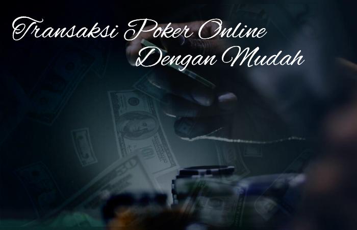 transaksi poker online