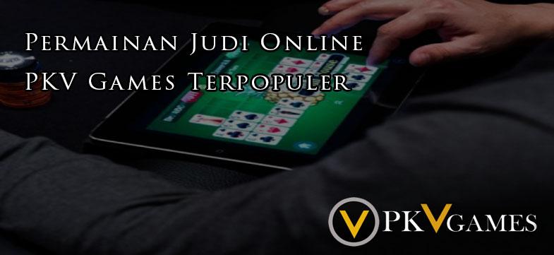 Permainan Judi Online PKV Games Terpopuler